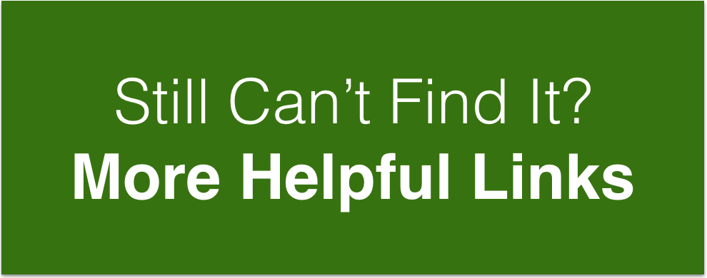 Still Can't Find It? More Helpful Links