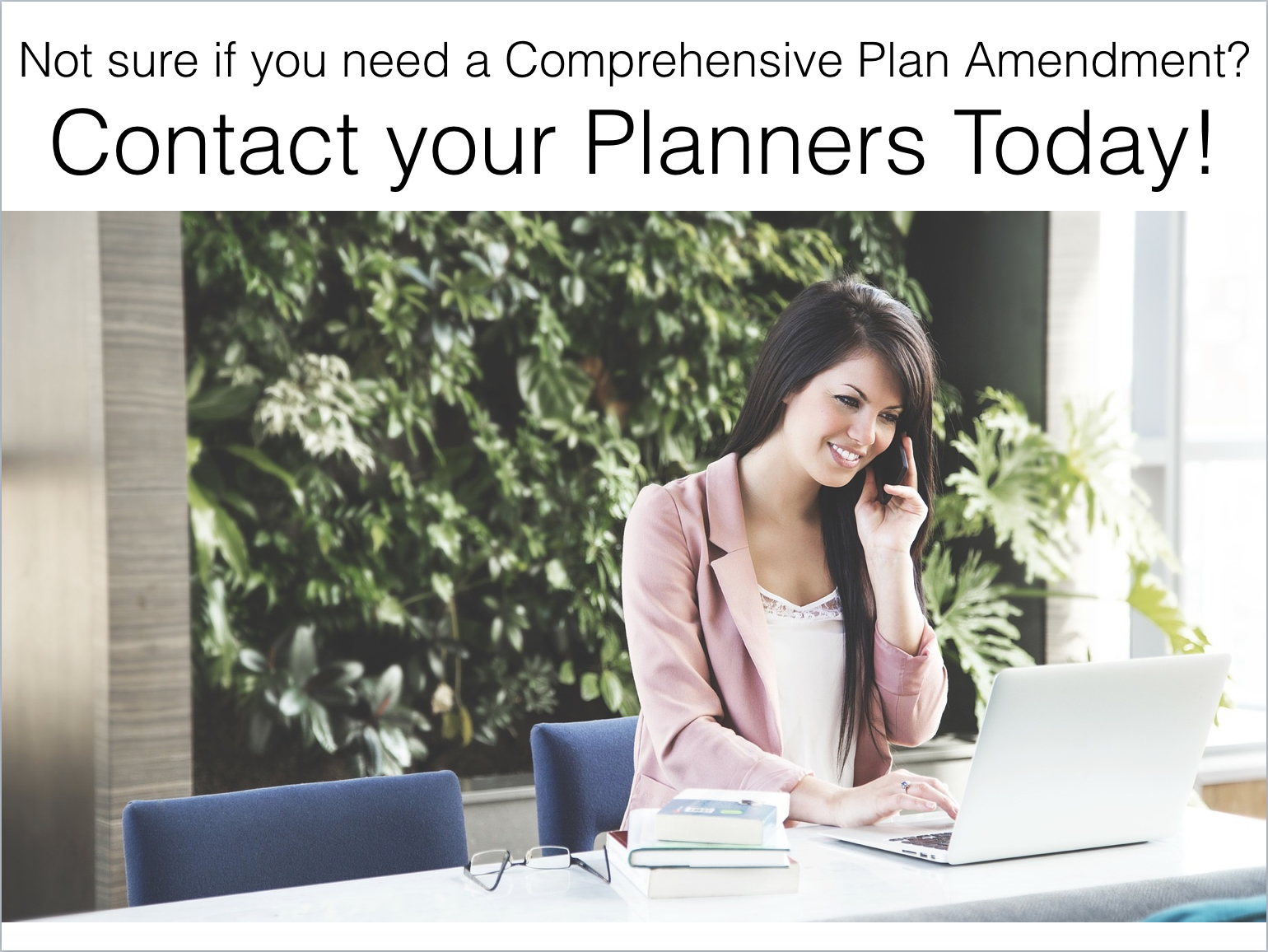 Not sure if you need a Comprehensive Plan Amendment? Contact your Planners Today!