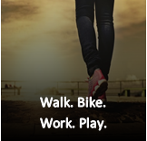 Walk. Bike. Work. Play.